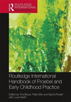 Bertrand.pt - Routledge International Handbook Of Froebel And Early Childhood Practice