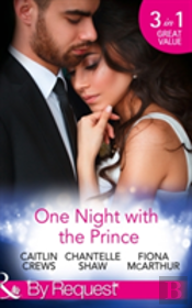 Royal And Ruthless: A Royal Without Rules / A Night In The Prince'S Bed / The Prince Who Charmed Her (Royal & Ruthless, Book 2)