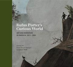 Rufus Porter'S Curious World