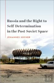 Russia And The Right To Self-Determination In The Post-Soviet Space