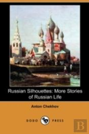 Russian Silhouettes: More Stories Of Rus