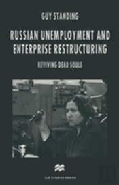Russian Unemployment And Enterprise Restructuring