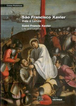 Bertrand.pt - S. Francisco Xavier - Vida e Lenda / Saint Francis Xavier - Life and Legend