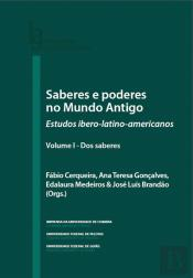 Saberes e Poderes do Mundo Antigo - Volume I