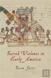 Sacred Violence In Early America