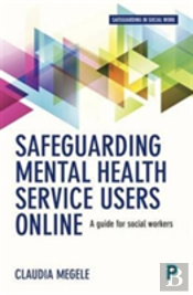 Safeguarding Mental Health Service Users Online