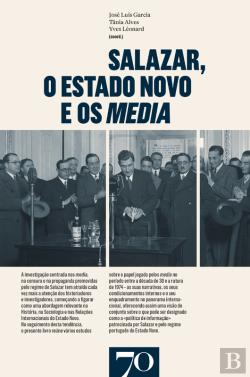 Bertrand.pt - Salazar, O Estado Novo E Os Media