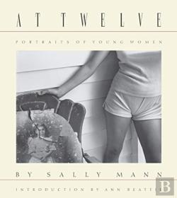 Bertrand.pt - Sally Mann: At Twelve, Portraits Of Young Women (30th Anniversary Edition)