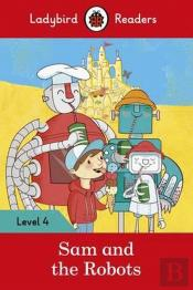 Sam and the Robots - Ladybird Readers: Level 4