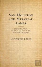 Sam Houston And Mirabeau Lamar