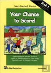 Sam'S Football Stories - Your Chance To Score! (Book 1)