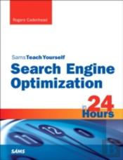 Sams Teach Yourself Search Engine Optimization (Seo) In 24 Hours