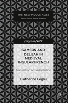 Samson And Delilah In Medieval Insular French