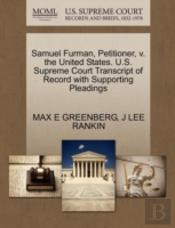 Samuel Furman, Petitioner, V. The United States. U.S. Supreme Court Transcript Of Record With Supporting Pleadings