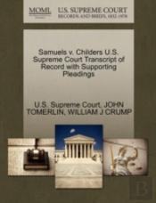 Samuels V. Childers U.S. Supreme Court Transcript Of Record With Supporting Pleadings
