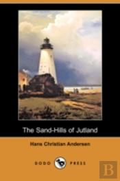 Sand-Hills Of Jutland (Dodo Press)
