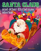 Santa Claus And Other Christmas Stories