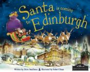 Santa Is Coming To Edinburgh
