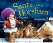 Santa Is Coming To Horsham