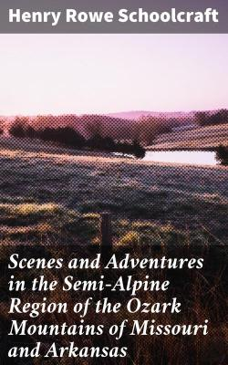 Bertrand.pt - Scenes And Adventures In The Semi-Alpine Region Of The Ozark Mountains Of Missouri And Arkansas