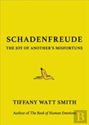 Schadenfreude The Joy Of Anothers Misfor