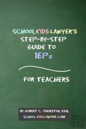 Schoolkidslawyer'S Step-By-Step Guide To