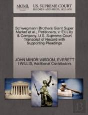 Schwegmann Brothers Giant Super Market Et Al., Petitioners, V. Eli Lilly & Company. U.S. Supreme Court Transcript Of Record With Supporting Pleadings