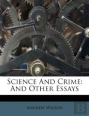 Science And Crime: And Other Essays