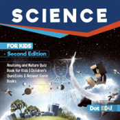 Science For Kids Second Edition - Anatomy And Nature Quiz Book For Kids - Children'S Questions & Answer Game Books