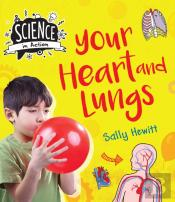 Science In Action: The Human Body - Your Heart & Lungs