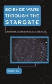 Science Wars Through The Stargate