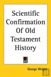 Scientific Confirmation Of Old Testament History