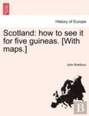 Scotland: How To See It For Five Guineas