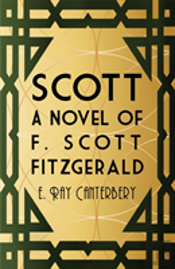 Scott: A Novel Of F. Scott Fitzgerald
