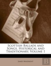 Scottish Ballads And Songs, Historical A
