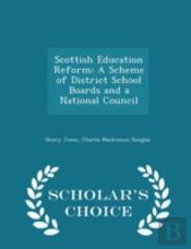 Scottish Education Reform: A Scheme Of D