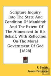 Scripture Inquiry Into The State And Condition Of Mankind