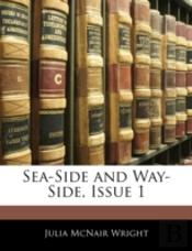 Sea-Side And Way-Side, Issue 1