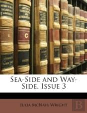 Sea-Side And Way-Side, Issue 3