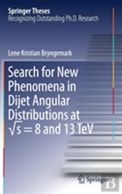 Search For New Phenomena In Dijet Angular Distributions At �  S = 8 And 13 Tev