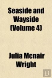 Seaside And Wayside (Volume 4)