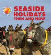 Seaside Holidays Then And Now