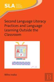 Second Language Literacy Practices And Language Learning Outside The Classroom