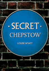 Secret Chepstow