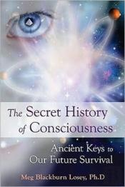 Secret History Of Consciousness The