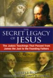 Secret Legacy Of Jesus