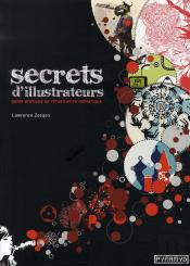 Secrets D'Illustrateurs ; Guide Pratique De L'Illustration Numérique