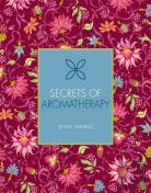 Secrets Of Aromatherapy