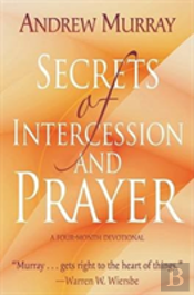 Secrets Of Intercession & Prayer