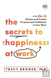 Secrets To Happiness At Work